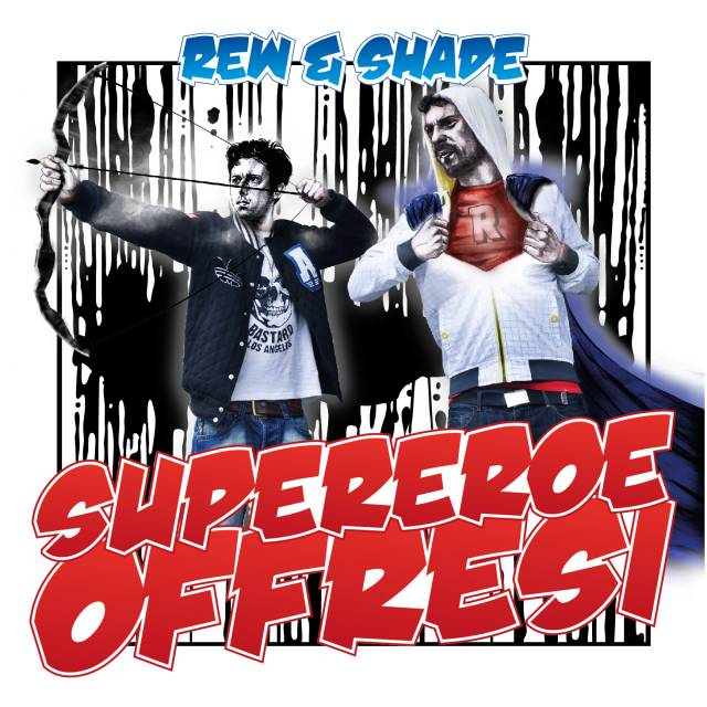 Rew & Shade Supereroe Offresi Ep Download